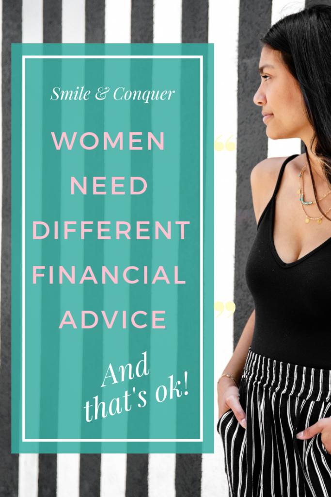Financial advice for women is important because we deal with different issues and have different strengths.